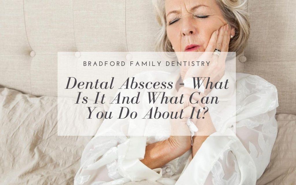 Dental Abscess - Bradford Family Dentist