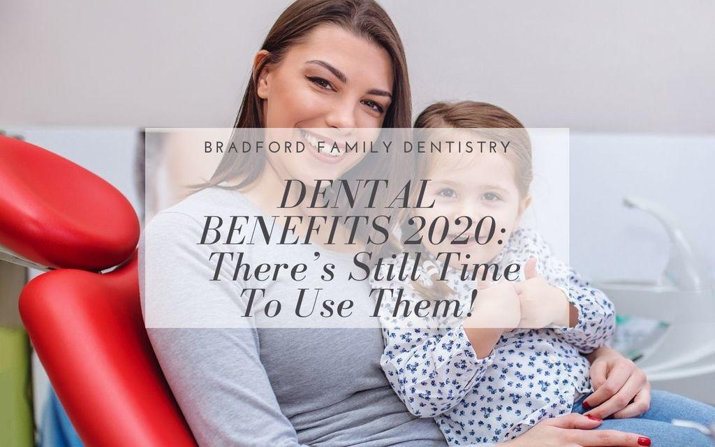 Dental Benefits 2020 - Bradford Family Dentistry