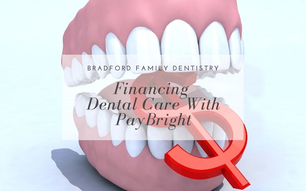 Financing Dental Care With PayBright - Bradford Family Dentistry